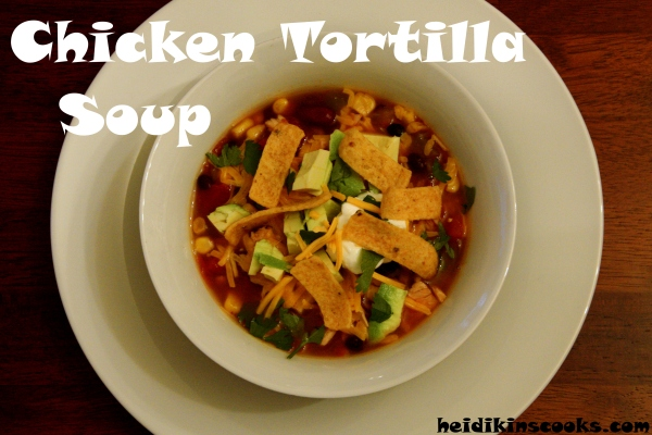 Chicken Tortilla Soup 1_heidikinscooks_Dec 2013