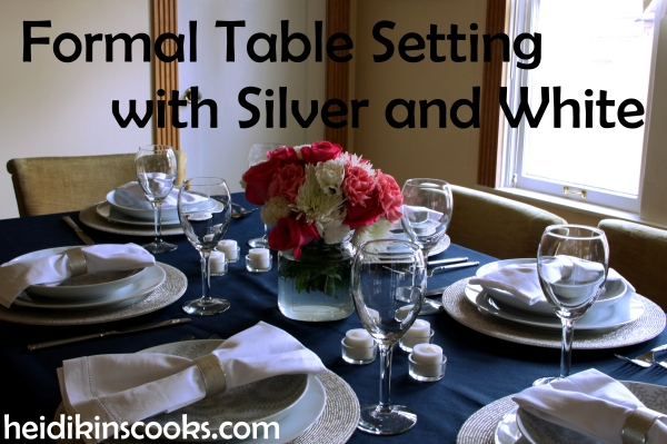 Formal Table Setting_Silver and White_heidikinscooks_Jan 2014
