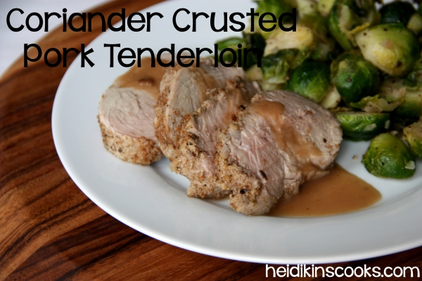 Coriander Crusted Pork Tenderloin_heidikinscooks_Feb 2014
