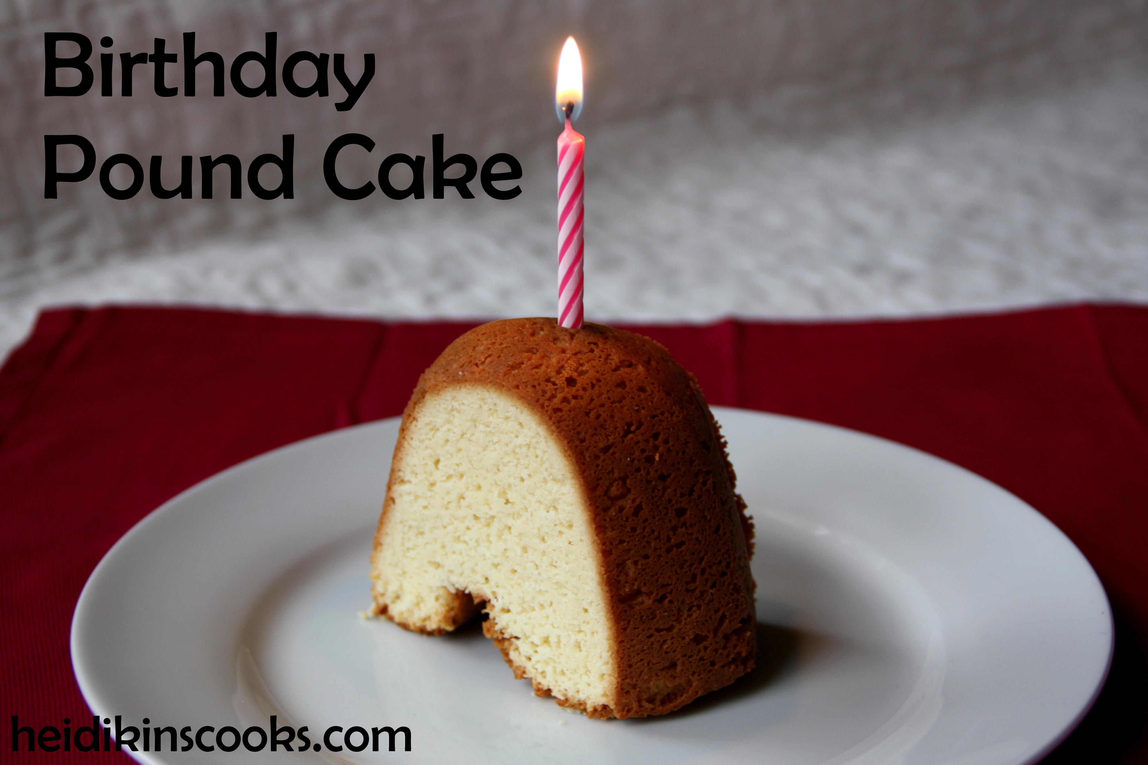 Sensational Birthday Pound Cake Heidikins Cooks Birthday Cards Printable Giouspongecafe Filternl