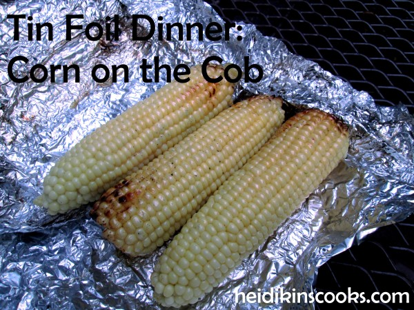 Gourmet TIn Foil Dinner Corn on the Cob 3_heidikinscooks_June 2014